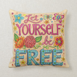 """""""Let yourself be free"""" Pillow - Positive Art"""