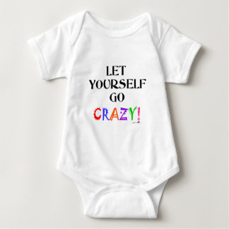 Let yourself go crazy! baby bodysuit