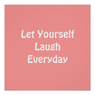 Let Yourself Laugh Everyday. Soft Pink. Print