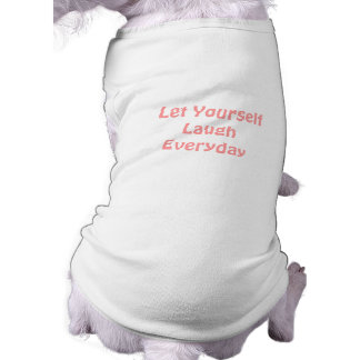 Let Yourself Laugh Everyday. Soft Pink. Tee