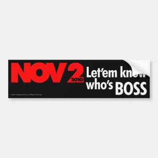 Let'em know who's Boss Bumper Sticker