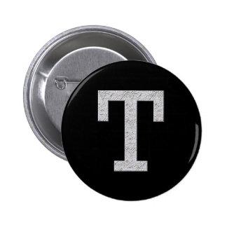 Letra T del monograma Pin Redondo De 2 Pulgadas