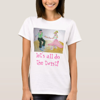 lets all do the twist swing dancers T-Shirt