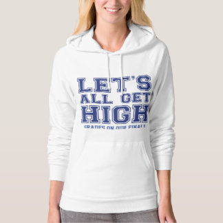 Let's All Get High Grades On Our Finals Hoodie