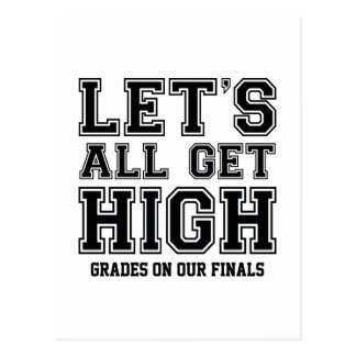 Let's All Get High Grades On Our Finals Postcard