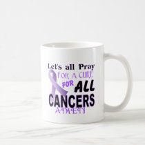 Let's All Pray For a Cure Cancer Awareness Apparel Coffee Mug
