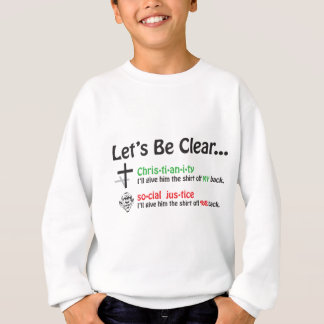 Let's Be Clear Sweatshirt