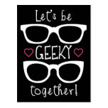 Let's Be Geeky Together Post Card