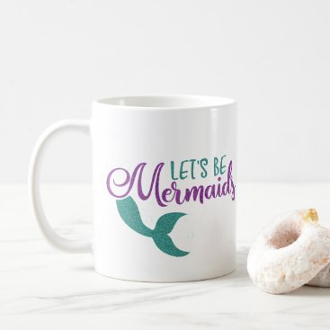 Beach Themed Let's be mermaids Purple Teal Glitter Texture Coffee Mug