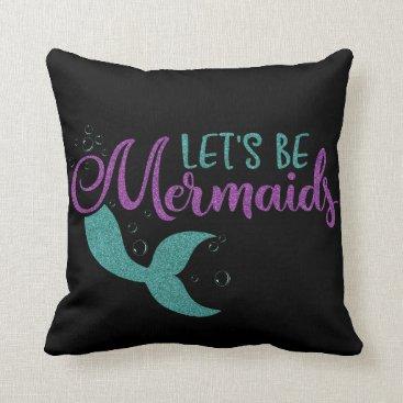 Beach Themed Let's be mermaids Purple Teal Glitter Texture Throw Pillow