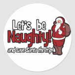 Let's be Naughty and Save Santa the Trip Round Sticker