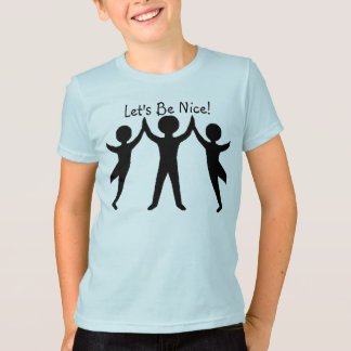 Let's Be Nice! T-Shirt