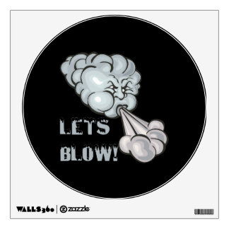 Lets Blow 2 Room Decal