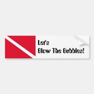 Let's blow the bubbles dive bumper sticker car bumper sticker