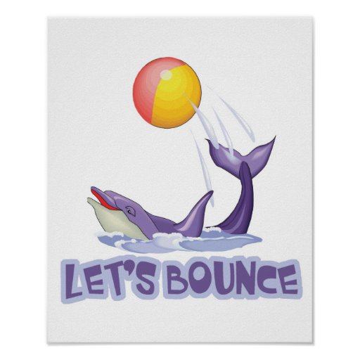 Lets Bounce Dolphin Bouncing Ball Poster