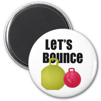 Let's Bounce Magnet