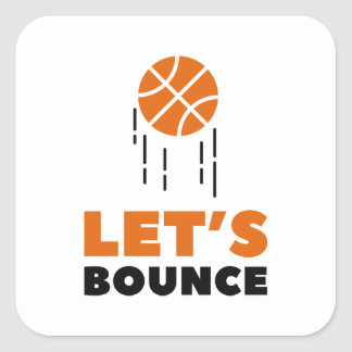 Let's Bounce Square Sticker