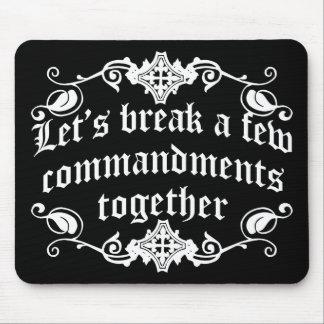 Let's Break A Few Commandments Together Mouse Pad