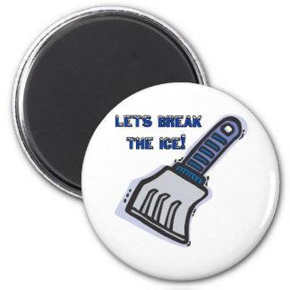 Lets Break The Ice Magnet