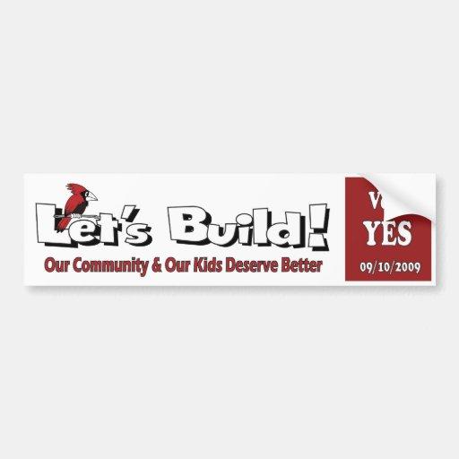 """Let's Build"" Bumper Sticker Car Bumper Sticker"