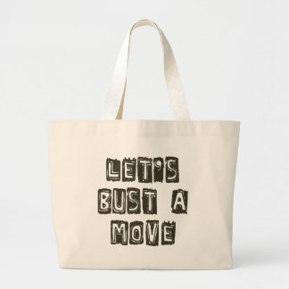 Let's Bust A Move Tote Bags