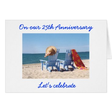 """Beach Themed LET'S CELEBRATE """"US"""" -  25th WEDDING ANNIVERARY Card"""
