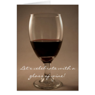 Let's Celebrate With A Glass of Wine Card