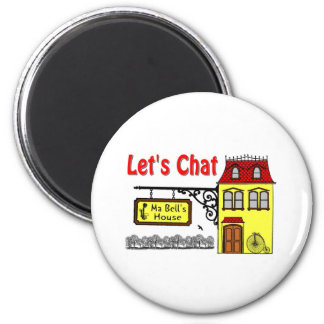 Lets Chat - Ma Bells House 2 Inch Round Magnet