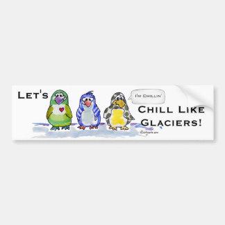 Let's Chill Like Glaciers Penguins Bumper Sticker Car Bumper Sticker