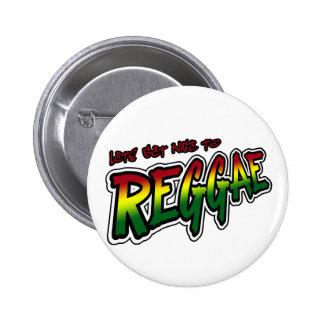 Lets consigue agradable a la música del reggae de  pin redondo de 2 pulgadas