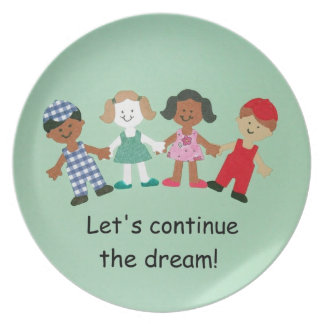 Let's continue the dream! dinner plate