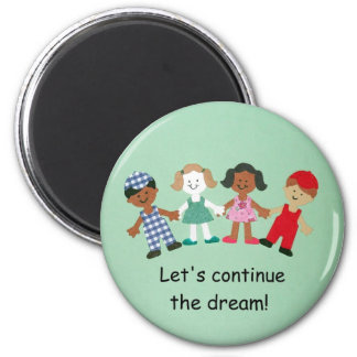 Let's continue the dream! magnet
