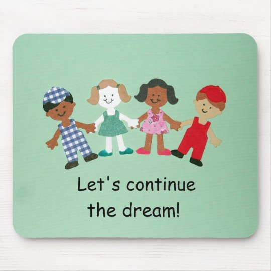 Let's continue the dream! mouse pad