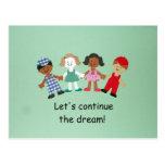 Let's continue the dream! postcard