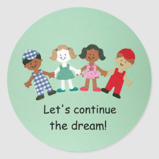 Let's continue the dream! classic round sticker