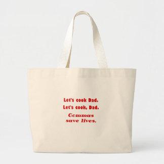 Lets Cook Dad Commas Save Lives Canvas Bags