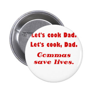 Lets Cook Dad Commas Save Lives Buttons