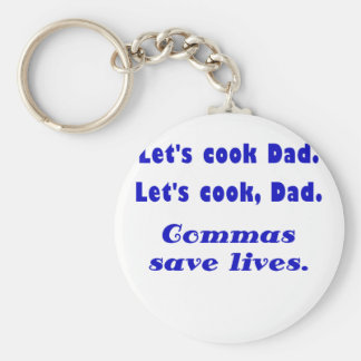 Lets Cook Dad Commas Save Lives Keychain