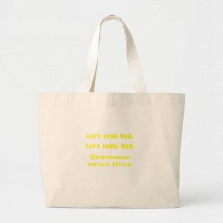 Lets Cook Dad Grammar Saves Lives Canvas Bag