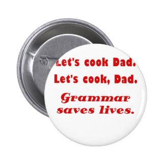 Lets Cook Dad Grammar Saves Lives Buttons