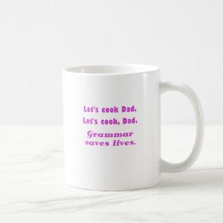 Lets Cook Dad Grammar Saves Lives Coffee Mug