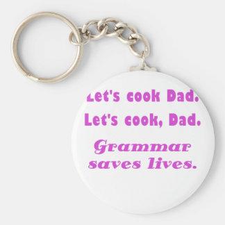 Lets Cook Dad Grammar Saves Lives Key Chains