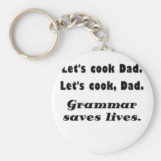 Lets Cook Dad Grammar Saves Lives Keychain