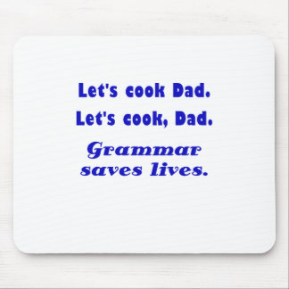 Lets Cook Dad Grammar Saves Lives Mouse Pad