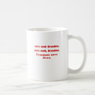 Lets Cook Grandma Commas Save Lives Classic White Coffee Mug
