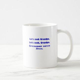 Lets Cook Grandpa Grammar Saves Lives Classic White Coffee Mug