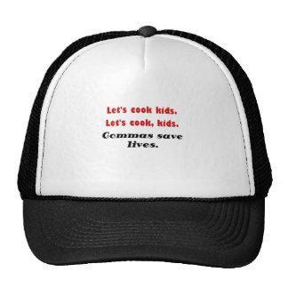 Lets Cook Kids Commas Save Lives Trucker Hat