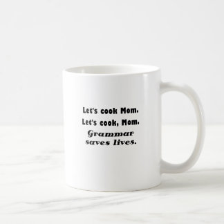 Lets Cook Mom Grammar Saves Lives Classic White Coffee Mug