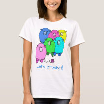 Let's Crochet!  Fluffy sheep and yarn personalized T-Shirt
