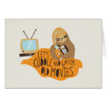 """""""Let's Cuddle and Watch Old Movies"""" Sloth Greeting Card"""